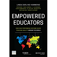 Empowered Educators: How High-Performing Systems Shape Teaching Quality Around the World (English Edition)