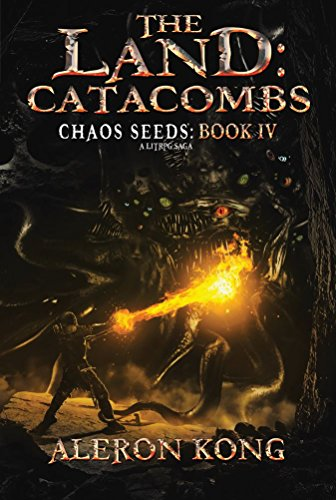 The Land: Catacombs: A LitRPG Saga (Chaos Seeds Book 4) cover