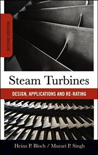 steam turbines design application and re rating heinz p bloch rh amazon com practical guide to steam turbine technology pdf a practical guide to steam turbine technology free download