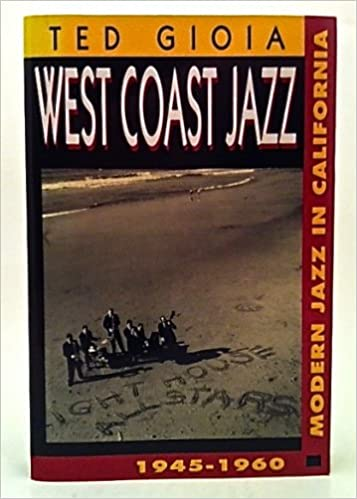 Buy West Coast Jazz: Modern Jazz in California, 1945-60 Book ...