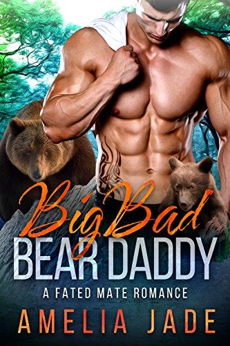 Big Bad Bear Daddy: A Fated Mate Romance by [Jade, Amelia]