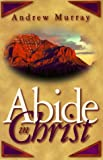 Abide in Christ, Andrew Murray, 0875087248