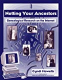 Netting Your Ancestors, Cyndi Howells, 0806315466