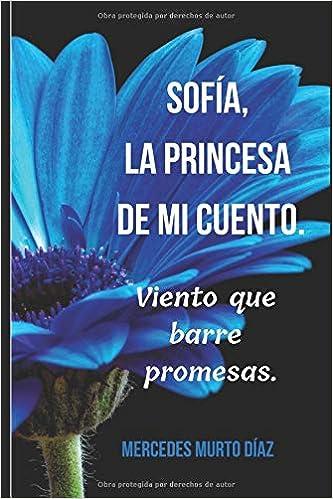 Amazon.com: Sofía, la princesa de mi cuento.: Viento que ...