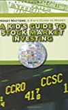 A Kid's Guide to Stock Market Investing (Robbie Readers) (Robbie Readers: Money Matters: A Kids Guide to Money)