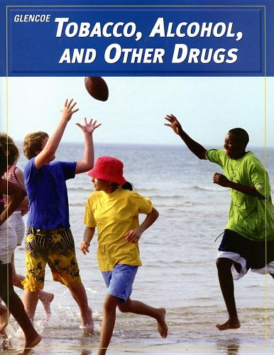 - Teen Health, Course 2, Modules, Tobacco, Alcohol, and Other Drugs