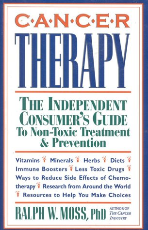 Cancer Therapy: The Independent Consumer's Guide to Non-Toxic Treatment & Prevention by Brand: Equinox Press
