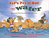 Let's Try It Out in the Water : Hands-On Early-Learning Science Activities