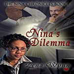 Nina's Dilemma: The Nina Chronicles, Book 1 | Zena Wynn