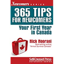 365 Tips for Newcomers: Your First Year in Canada (Newcomers Series)