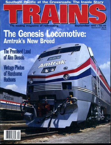 Trains the Magazine of Railroading (Contents Image) September 1993 Amtrak's Genesis, Southern Pacific, Mexico Diesels, Hudson Steam (Volume 53 Number (Steam Train Magazine)