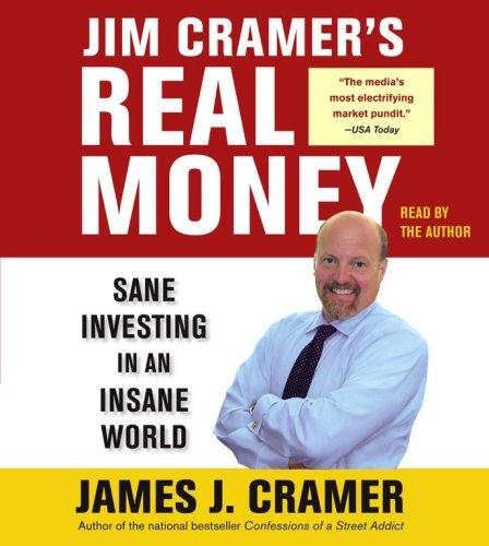 Jim Cramer's Real Money: Sane Investing in an Insane World by Simon & Schuster Audio