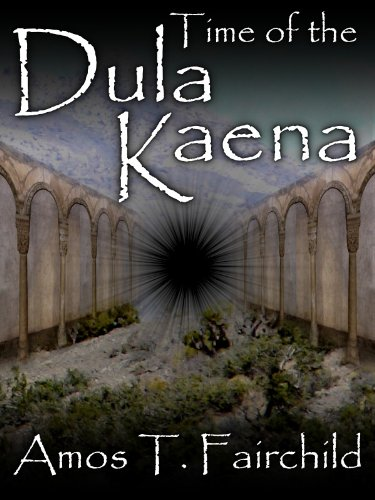 Time of the Dula Kaena (Shards of Heaven #2)