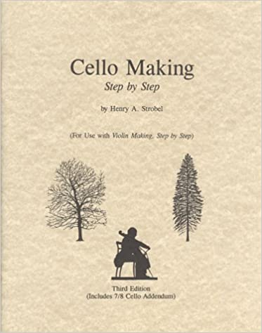 Cello making for use with violin making step by step henry a cello making for use with violin making step by step henry a strobel 9780962067372 amazon books fandeluxe Images