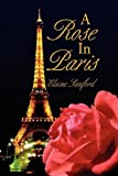 A Rose in Paris, Elaine Sanford, 1436328705