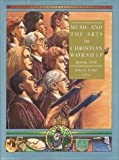 Music and the Arts in Christian Worship: Volume 1 (Complete Library of Christian Worship)