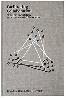 Facilitating Collaboration Facilitation Experienced Collaborators ebook