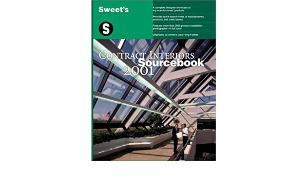 Sweetu0027s Contract Interiors Sourcebook 2001: Sweets Group: 9780071370905:  Amazon.com: Books