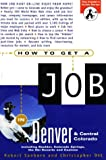 How to Get a Job in Denver and Central CO, Robert Sanborn and Christopher Ott, 1572840242