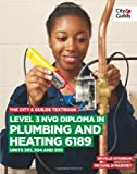 The City & Guilds Textbook: Level 3 NVQ Diploma in Plumbing and Heating 6189 Units 301, 304 and 305 by Maskrey, Michael B., Atkinson, Neville (2013) Hardcover