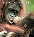 Orangutan Odyssey, Birute Mary Galdikas and Nancy E. Briggs, 0810936941
