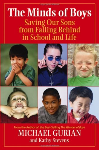 The Minds of Boys: Saving Our Sons From Falling Behind in School and Life PDF