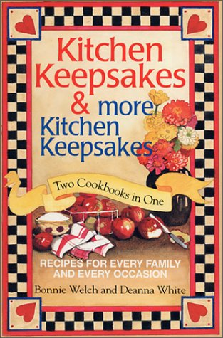 Kitchen Keepsakes - Kitchen Keepsakes&More Kitchen Keepsakes-Two Cookbooks in One-Recipes for Every Family and Every Occasion