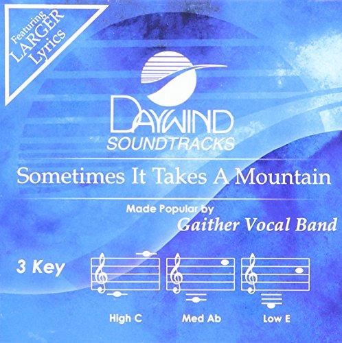 - Sometimes It Takes A Mountain