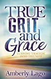 img - for True Grit and Grace: Turning Tragedy Into Triumph book / textbook / text book