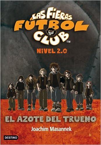 El Azote del Trueno: Las fieras del Fútbol Club 2.0 1 Las Fieras ...