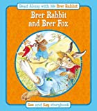 Brer Rabbit and Brer Fox; & Brer Rabbit and Brer Tortoise: See & Say Storybook (Rebus Style) (Read Along with Me Brer Rabbit)