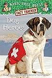 Dog Heroes: A Nonfiction Companion to Magic Tree