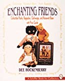 ENCHANTING FRIENDS: Collectible Poohs, Raggedies, Golliwogs and Roosevelt Bears (Schiffer Book for Woodcarvers)