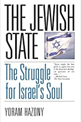 The Jewish State: The Struggle for Israel's Soul Kindle Edition