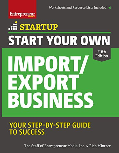 Start Your Own Import/Export Business: Your Step-By-Step Guide to Success (StartUp Series) (Imports)