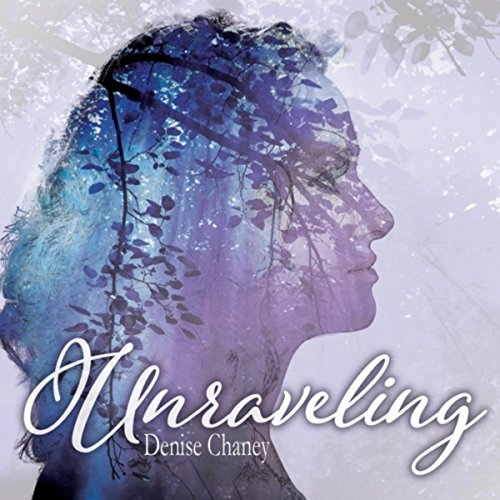 Denise Chaney - Unraveling 2018