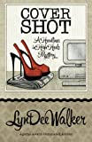 Cover Shot (A Headlines in High Heels Mystery) (Volume 5)