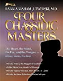 img - for Four Chassidic Masters: The Heart, the Mind, the Eye, and the Tongue- History, Stories, Teachings book / textbook / text book