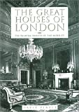 The Great Houses of London, David Pearce, 086565154X