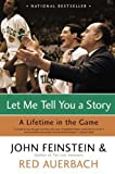 img - for Let Me Tell You a Story: A Lifetime in the Game by John Feinstein (2005-10-18) book / textbook / text book