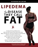img - for Lipedema - The Disease They Call FAT: An Overview for Clinicians book / textbook / text book