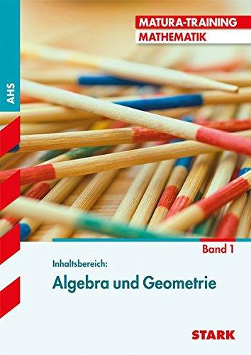 Matura-Training - Mathematik - Algebra und Geometrie