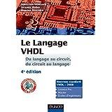 Le langage VHDL : du langage au circuit, du circuit au langage - 4e édition : Cours et exercices corrigés (Sciences de l'ingénieur) (French Edition)