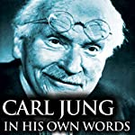 Carl Jung in His Own Words | Carl Jung