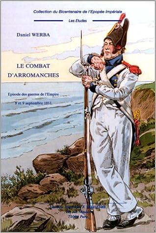 Lire Le combat d'Arromanches : Episodes des guerres de l'Empire 8 et 9 septembre 1811 epub, pdf