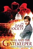The Dark Society, James Todd Cochrane, 098821105X