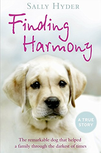 Finding Harmony: The remarkable dog that helped a family through the darkest of times (Best Service Dogs For Depression)