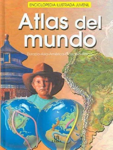 Download Atlas del mundo / World Atlas : Europa-Asia-America-Oceania-Africa (Spanish Edition) pdf