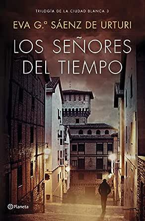Los señores del tiempo: Trilogía de la ciudad blanca eBook: Eva ...