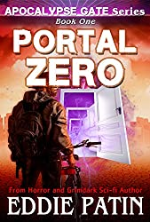 Portal Zero (Apocalypse Gate Book 1): An EMP End of the World Survival Series about Americans Resisting Monsters, Weird Cosmic Horror, and Portals from ... Fantasy Scifi Horror Surviving TEOTWAWKI))